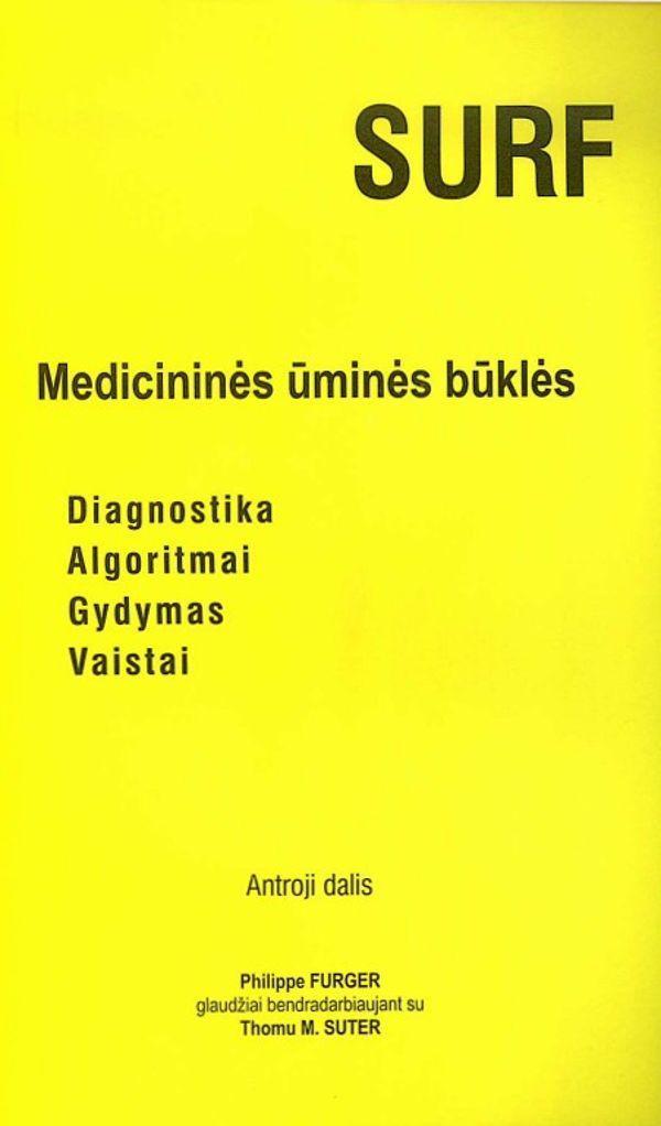 Medicininės ūminės būklės. Diagnostika, algoritmai, gydymas, vaistai. Antroji dalis | Philippe Furger