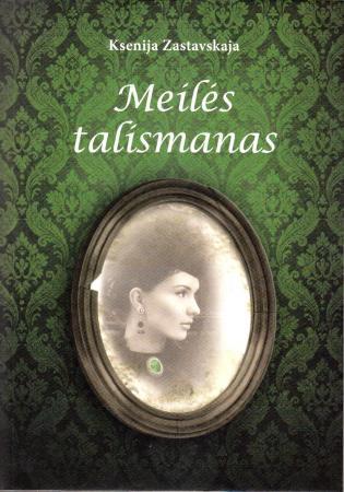 Meilės talismanas | Ksenija Zastavskaja