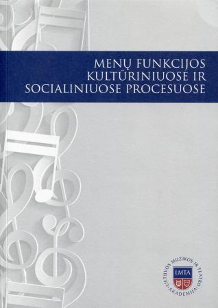 Menų funkcijos kultūriniuose ir socialiniuose procesuose | Sud. Lina Navickaitė-Martinelli