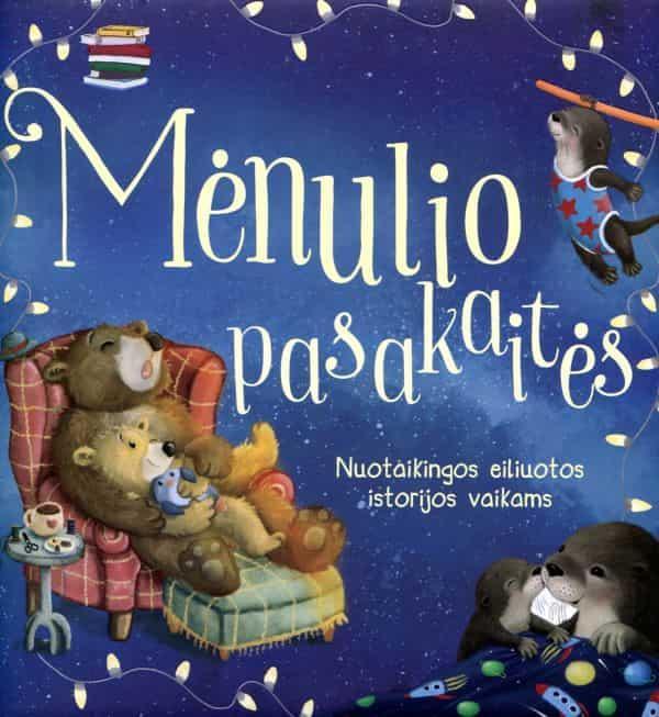 Mėnulio pasakaitės. Nuotaikingos eiliuotos istorijos vaikams |