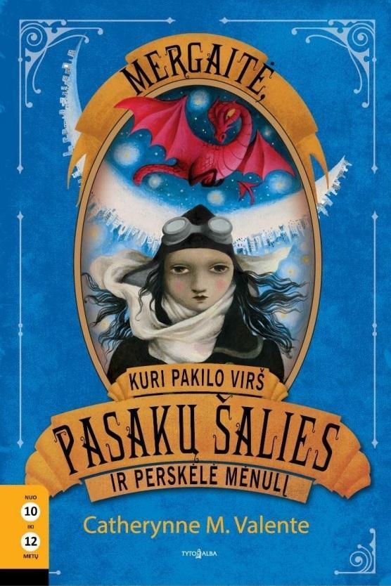 Mergaitė, kuri pakilo virš Pasakų šalies ir perskėlė Mėnulį (3-oji knyga) | Catherynne M. Valente