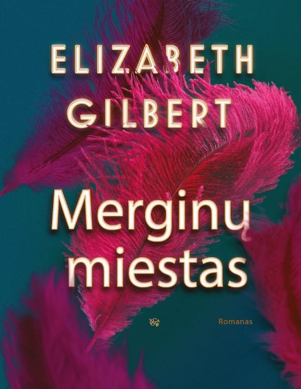 Merginų miestas | Elizabeth Gilbert