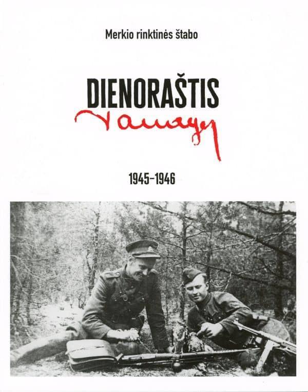 Merkio rinktinės štabo dienoraštis, 1945–1946   Algis Kašėta
