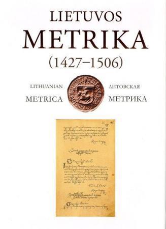 Lietuvos Metrika. Knyga Nr. 5 (1427-1506) | Parengė Algirdas Baliulis, Artūras Dubonis, Darius Antanavičius