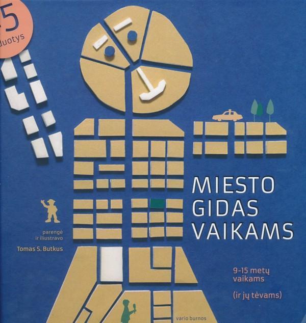 Miesto gidas vaikams. Iliustruota knyga 9-15 metų vaikams ir jų tėvams | Tomas S. Butkus