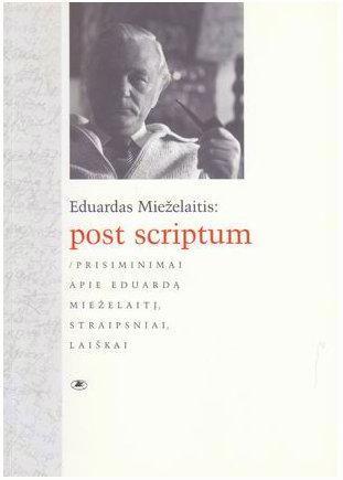 Eduardas Mieželaitis: post scriptum   Sud. Vladas Braziūnas