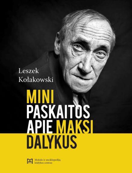 Mini paskaitos apie maksi dalykus | Leszek Kołakowski