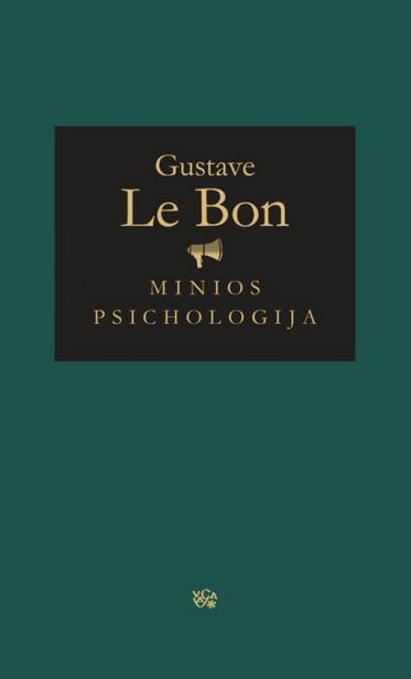 Minios psichologija | Gustave Le Bon
