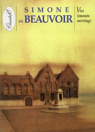 Visi žmonės mirtingi | Simone de Beauvoir
