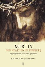 Mirtis penktadienio popietę. Septynių paskutinių Jėzaus žodžių apmąstymas | Richard John Neuhaus