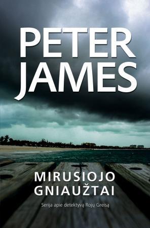 Mirusiojo gniaužtai   Peter James