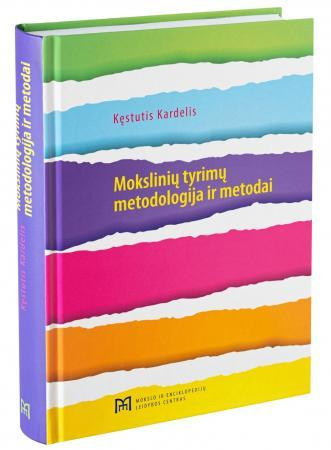 Mokslinių tyrimų metodologija ir metodai | Kęstutis Kardelis