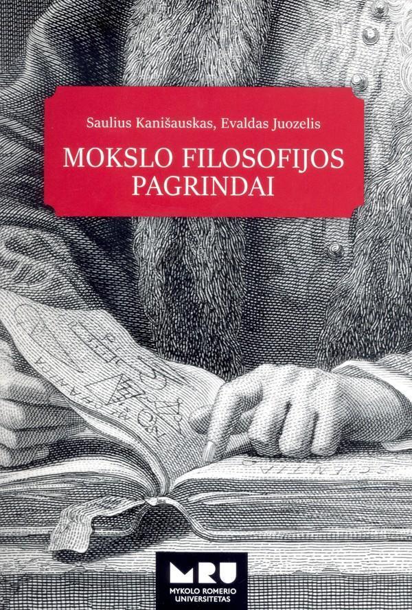 Mokslo filosofijos pagrindai | Saulius Kanišauskas, Evaldas Juozelis