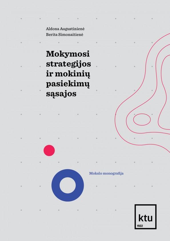 Mokymosi strategijos ir mokinių pasiekimų sąsajos   Aldona Augustinienė, Berita Simonaitienė