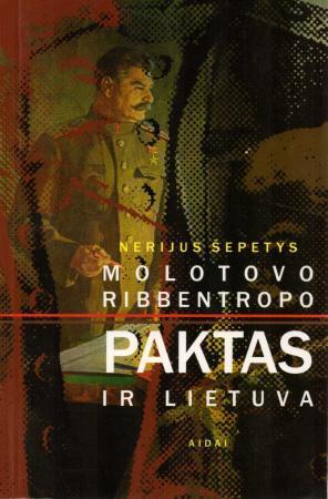 Molotovo Ribbentropo paktas ir Lietuva | Nerijus Šepetys