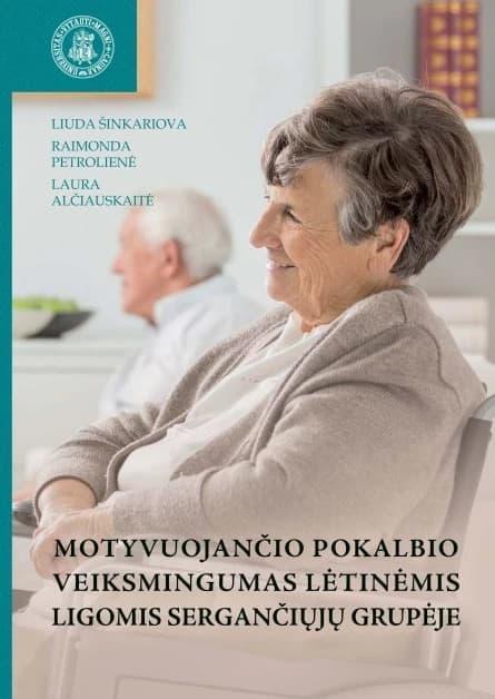 Motyvuojančio pokalbio veiksmingumas lėtinėmis ligomis sergančiųjų grupėje   Laura Alčiauskaitė, Liuda Šinkariova, Raimonda Petrolienė