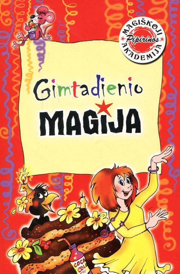 Magiškoji Pipirinos akademija. Gimtadienio magija | Birutė Lenktytė-Masiliauskienė