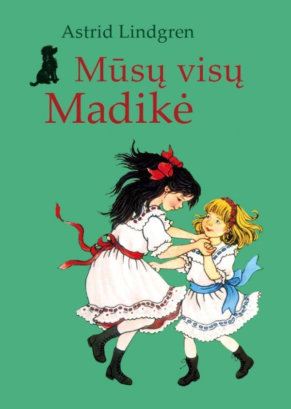 Mūsų visų Madikė | Astrid Lindgren