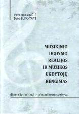 Muzikinio ugdymo realijos ir muzikos ugdytojų rengimas   V. Zuzevičiūtė, D. Bukantaitė
