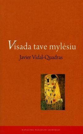 Visada tave mylėsiu | Javier Vidal-Quadras