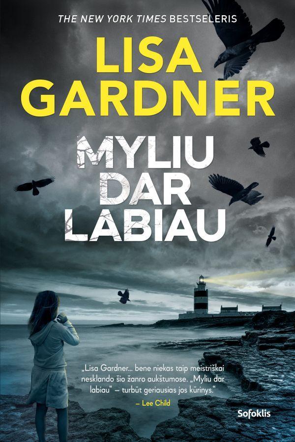Myliu dar labiau | Lisa Gardner
