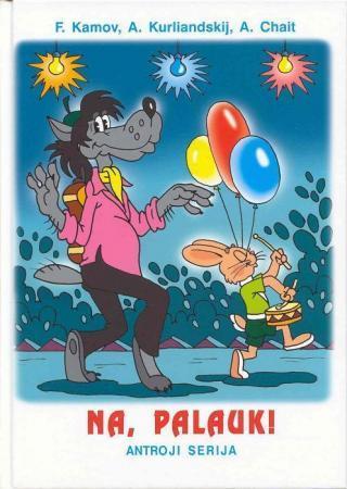 Na, palauk! 2-oji serija   A. Kurliandskij, A. Chait, F. Kamov