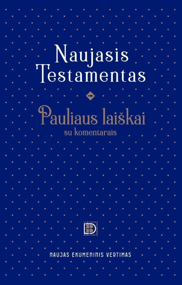 Naujasis Testamentas. Pauliaus laiškai ir laiškas hebrajams |