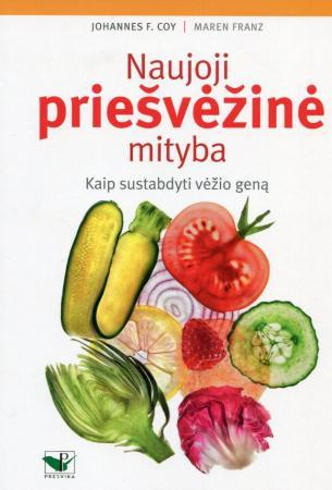 Naujoji priešvėžinė mityba | Johannes F. Coy, Maren Franz