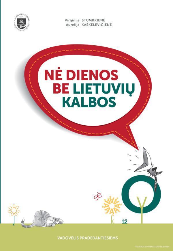 Nė dienos be lietuvių kalbos | Aurelija Kaškelevičienė, Virginija Stumbrienė