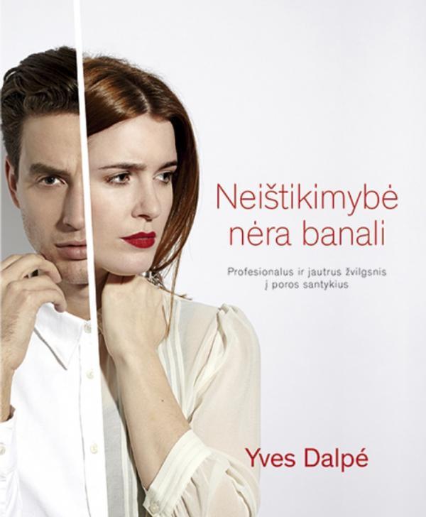 Neištikimybė nėra banali | Yves Dalpe
