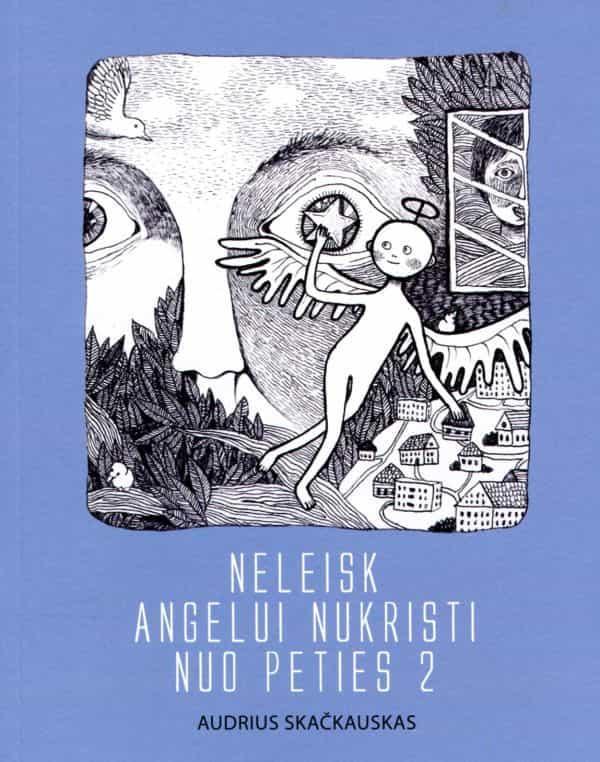 Neleisk angelui nukristi nuo peties 2 | Audrius Skačkauskas