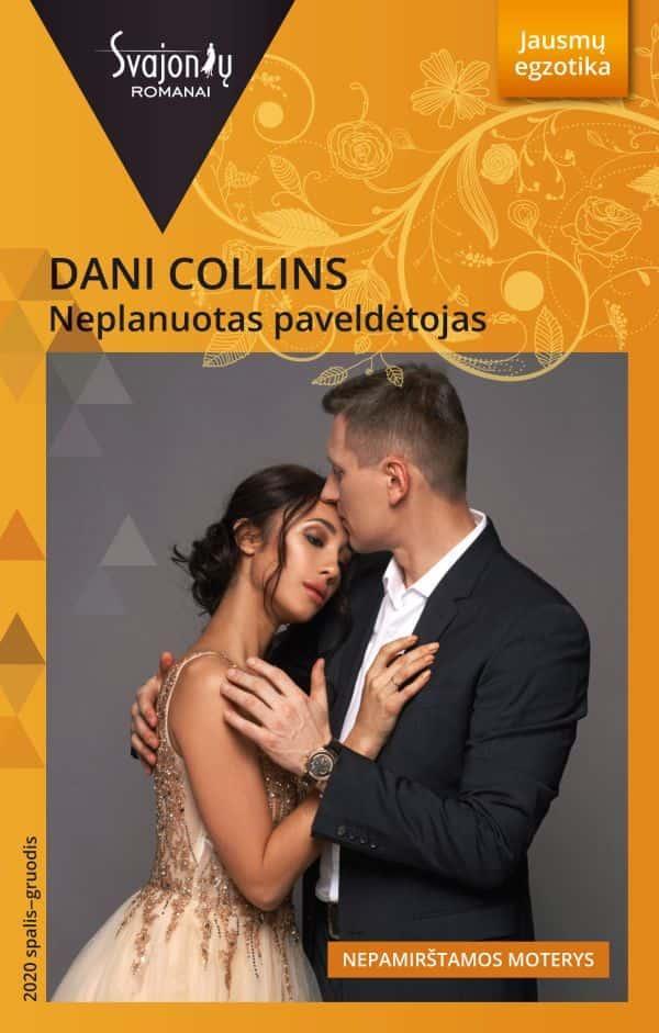 Neplanuotas paveldėtojas (Jausmų egzotika)   Dani Collins