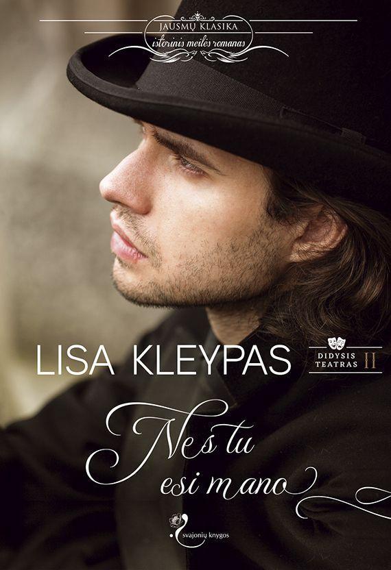 Nes tu esi mano (Didysis teatras, 2 knyga)   Lisa Kleypas