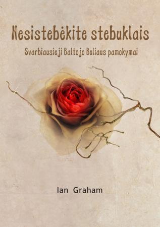 Nesistebėkite stebuklais | Ian Graham