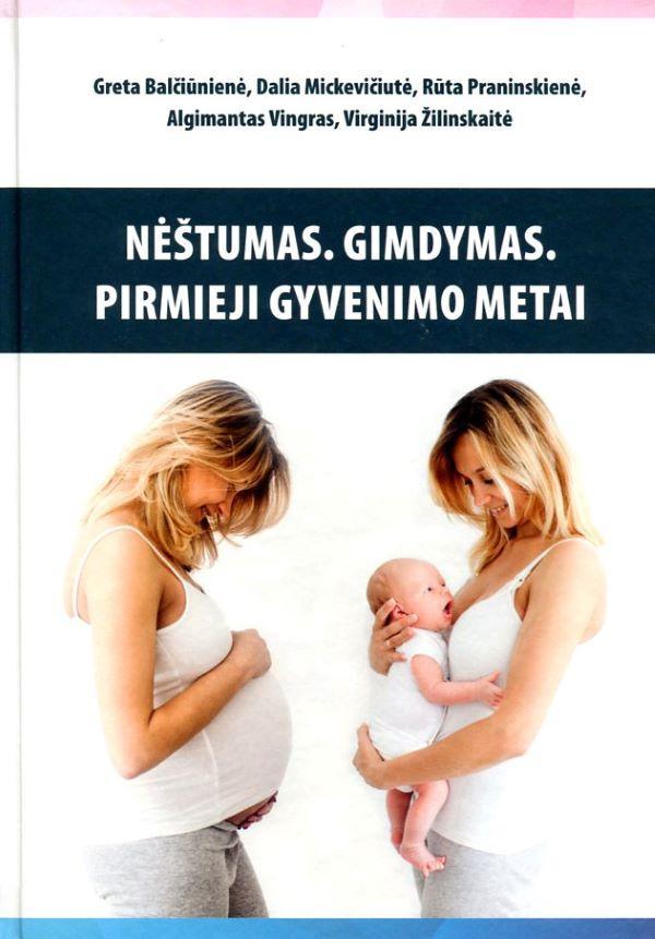 Nėštumas. Gimdymas. Pirmieji gyvenimo metai | Algimantas Vingras, Dalia Mickevičiutė, Greta Balčiūnienė