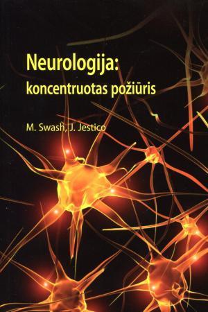 Neurologija: koncentruotas požiūris   M. Swash, J. Jestico