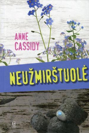 Neužmirštuolė   Anne Cassidy
