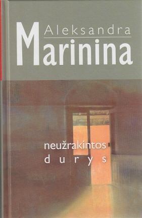 Neužrakintos durys   Aleksandra Marinina