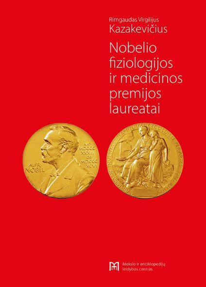 Nobelio fiziologijos ir medicinos premijos laureatai | Rimgaudas Virgilijus Kazakevičius