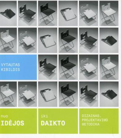 Nuo idėjos iki daikto: dizainas, projektavimo metodika | Vytautas Kibildis