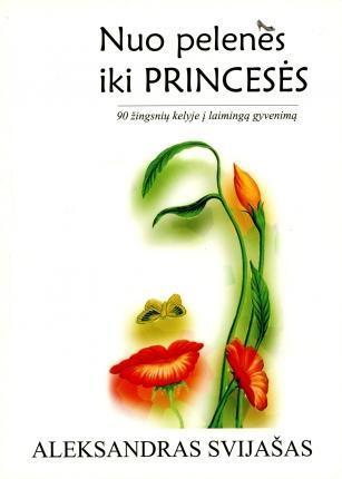 Nuo pelenės iki princesės | Aleksandras Svijašas