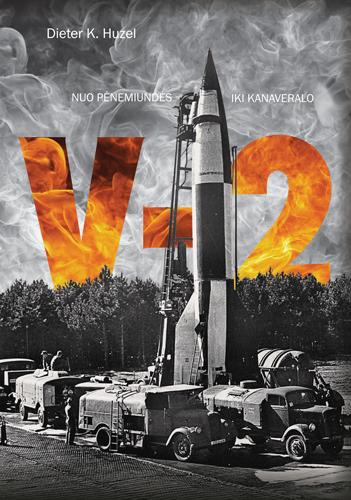 V-2: nuo Pėnemiundės iki Kanaveralo | Dieter K. Huzel