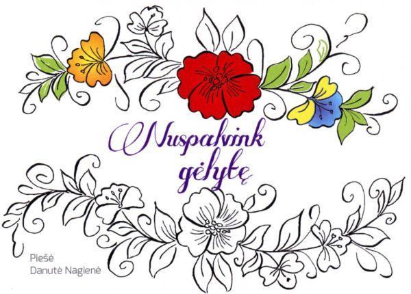 Nuspalvink gėlytę | Danutė Nagienė