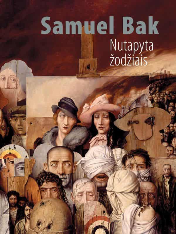 Nutapyta žodžiais. Vilniaus prisiminimai (2-oji laida)   Samuel Bak
