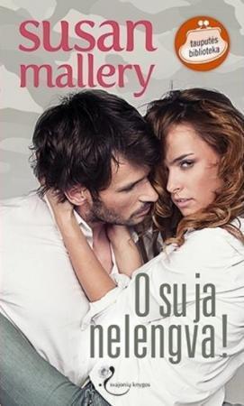 O su ja nelengva! | Susan Mallery