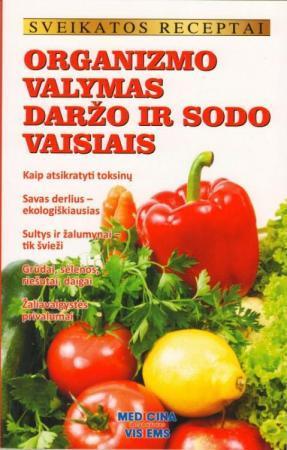 Sveikatos receptai. Organizmo valymas daržo ir sodo vaisiais |