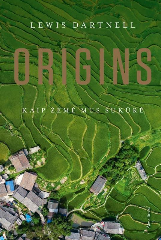 Origins. Kaip Žemė mus sukūrė | Lewis Dartnell