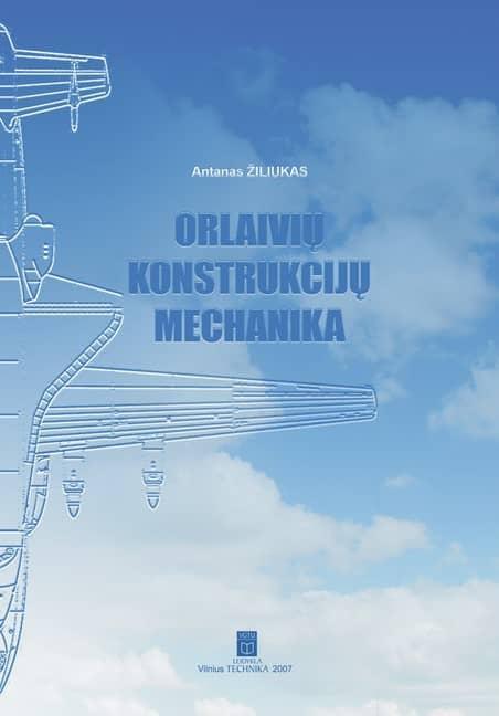 Orlaivių konstrukcijų mechanika | Antanas Žiliukas