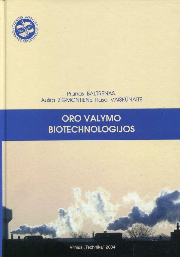 Oro valymo biotechnologijos | Pranas Baltrėnas, Aušra Zigmontienė, Rasa Vaiškūnaitė