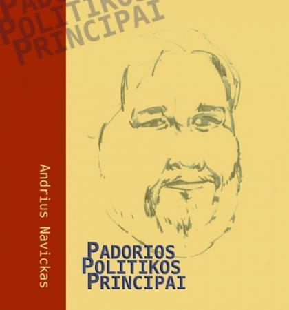 Padorios politikos principai | Andrius Navickas